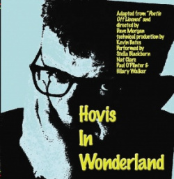 Hovis In Wonderland A Play For Voices Adapted By Dave Morgan From Presley S Poetic Off Licence Technical Production Kevin Bates Bolton Little